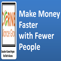 4 Corners make money faster with fewe people